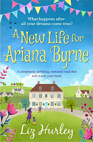 A New Life for Ariana Byrne: A completely uplifting, romantic book that will warm your heart (The Hiverton Sisters 1) (English Edition)