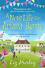 A New Life for Ariana Byrne: A completely uplifting, romantic book that will warm your heart (The Hiverton Sisters 1)