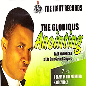 The Glorious Anointing