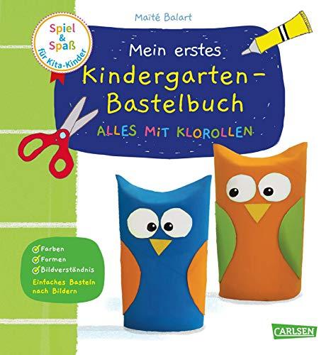 Spiel+Spaß für KiTa-Kinder: Mein erstes Kindergarten-Bastelbuch: Alles mit Klorollen: Erstes Basteln ab 3 Jahren