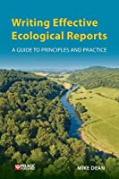 Writing Effective Ecological Reports: A Guide to Principles and Practice