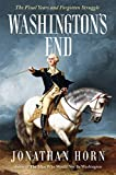 Image of Washington's End: The Final Years and Forgotten Struggle