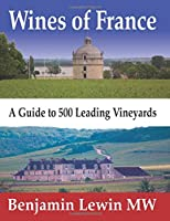 Wines of France: A Guide to 500 Leading Vineyards