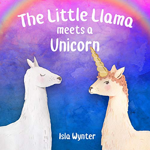 The Little Llama Meets a Unicorn Audiobook By Isla Wynter cover art