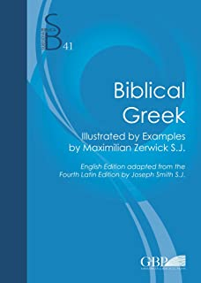 Biblical Greek: Illustrated with Examples (Subsidia Biblica)