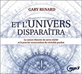 Et l'Univers disparaîtra - La nature illusoire de notre réalité et le pouvoir transcendant du véritable pardon - CD MP3 - ADA - 07/10/2015