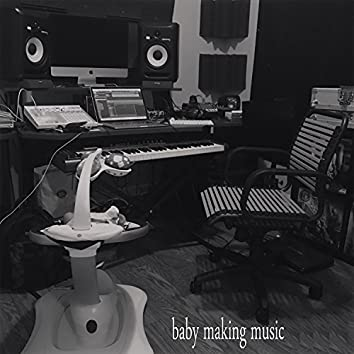 Baby Making Music