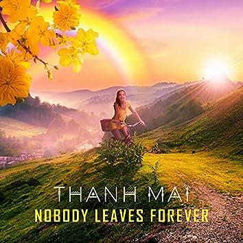 Nobody Leaves Forever