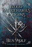 Blood Mercenaries Origins