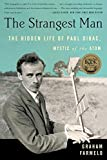 The Strangest Man - The Hidden Life of Paul Dirac, Mystic of the Atom