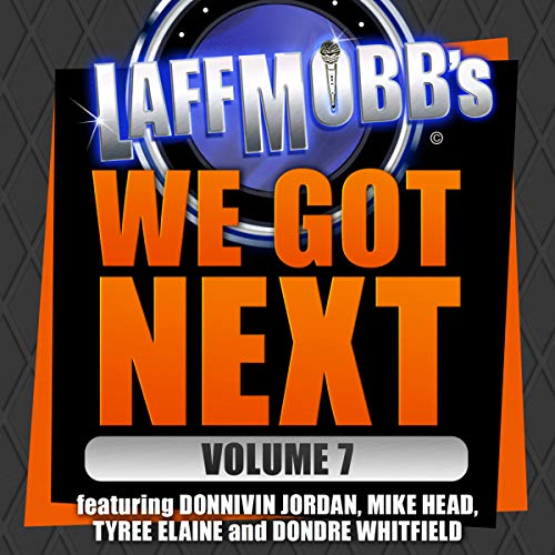 Laffmobb's We Got Next, Vol. 7 cover art