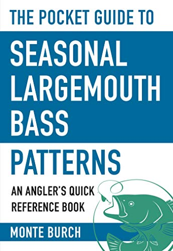 The Pocket Guide to Seasonal Largemouth Bass Patterns: An Angler's Quick Reference Book (Skyhorse Pocket Guides)