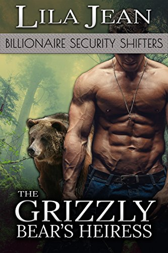 The Grizzly Bear's Heiress: A BBW & Billionaire Shifter Romance (Billionaire Security Shifters Book 2) (English Edition)