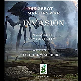 The Great Martian War: Invasion                   By:                                                                                                                                 Scott Washburn                               Narrated by:                                                                                                                                 Ray Greenley                      Length: 8 hrs and 49 mins     40 ratings     Overall 4.2