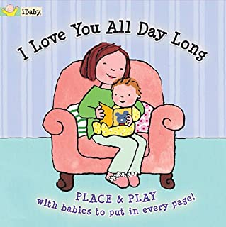 ibaby: I Love You All Day Long (Fit each baby into a pocket on every page!)