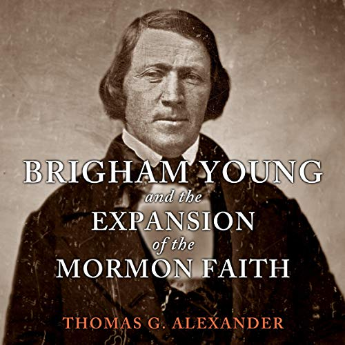 『Brigham Young and the Expansion of the Mormon Faith』のカバーアート