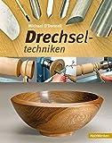 Drechseltechniken (HolzWerken)