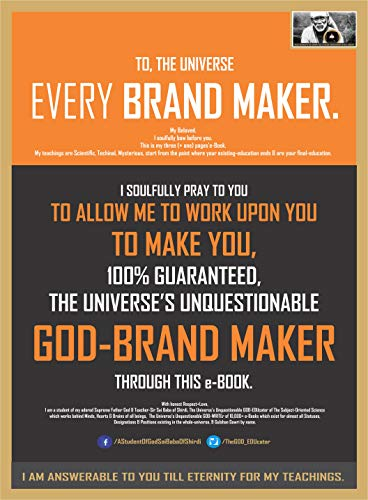 To, My Beloved Brand Maker Brother/Sister. I soulfully pray to you to allow me to work upon you to make you, 100% guaranteed, The Universe's Unquestionable God-Brand Maker. (ebook) (English Edition)