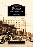 Fargo, North Dakota: 1870-1940 (ND) (Images of America)