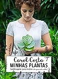 Minhas plantas - jardinagem para todos: (até quem mata cactos)