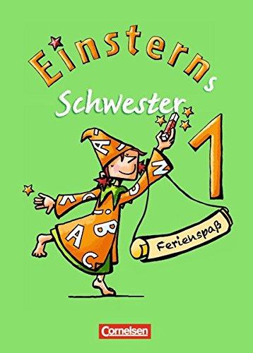 Einsterns Schwester - Erstlesen - Ausgabe 2008: 1. Schuljahr - Ferienspaß: Arbeitsheft. Beilage mit farbigen Klebestickern