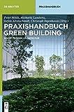 Praxishandbuch Green Building (de Gruyter Praxishandbuch) (German Edition)