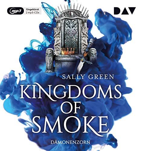 Kingdoms of Smoke – Teil 2: Dämonenzorn: Ungekürzte Lesung mit Dagmar Bittner, Marius Clarén u.v.a. (2 mp3-CDs)