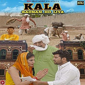 Kala Badnam Ho Liya