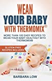 Wean Your Baby with Thermomix: Homemade baby food: More than