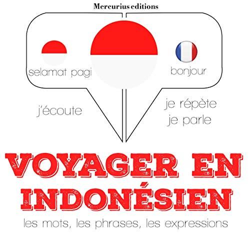 Couverture de Voyager en indonésien, 300 mots phrases et expressions essentielles et les 100 verbes les plus courants