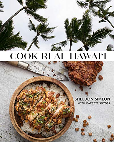 Compare Textbook Prices for Cook Real Hawai'i: A Cookbook Illustrated Edition ISBN 9781984825834 by Simeon, Sheldon,Snyder, Garrett