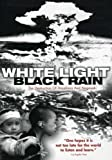 White Light, Black Rain: The Destruction of Hiroshima & Nagasaki (DVD,2007)