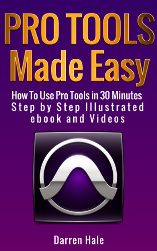 Pro Tools Made Easy - How To Use Pro Tools Recording Software in 30 Minutes