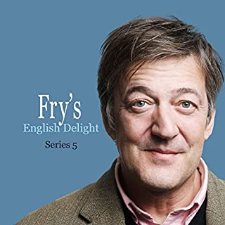 Fry's English Delight (Series 5)                   Written by:                                                                                                                                 Stephen Fry                               Narrated by:                                                                                                                                 Stephen Fry                      Length: 1 hr and 52 mins     5 ratings     Overall 4.8