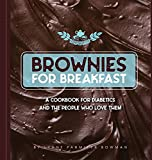 Brownies for Breakfast: A Cookbook for Diabetics and the People Who Love Them