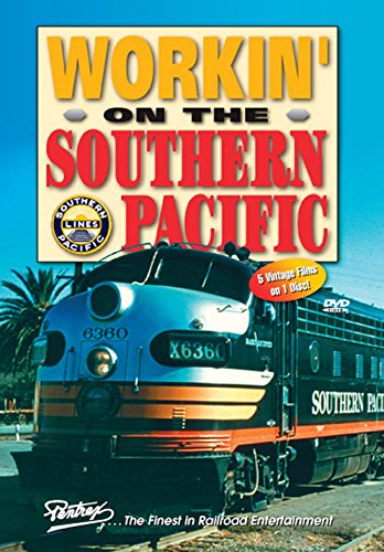 Workin' on the Southern Pacific [DVD]
