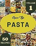 Oops! Top 50 Pasta Recipes Volume 1: Best Pasta Cookbook for Dummies