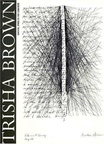 TRISHA BROWN. Danse, précis de liberté, catalogue de l'exposition du 20 juillet au 27 septembre 1998, centre de la Vieille Charité, Marseille