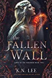 The Fallen Wall: A Dystopian Epic Fantasy (Dawn of the Seraphim Book 2)