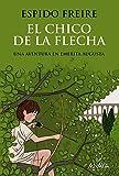 El chico de la flecha (LITERATURA JUVENIL - Narrativa juvenil)