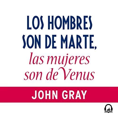 Los hombres son de Marte, las mujeres son de Venus [Men Are from Mars, Women Are from Venus] audiobook cover art
