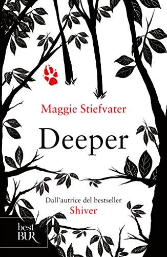 Deeper: Il tuo destino è dentro di te di [Maggie Stiefvater]