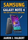 Samsung Galaxy Note 4: The 100% Unofficial User Guide (English Edition)