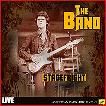 The Band - Stagefright (Live)