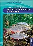 Gartenteichfische von Gutjahr. Axel (2005) Gebundene Ausgabe