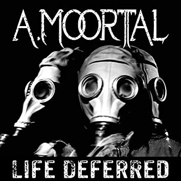 Life Deferred