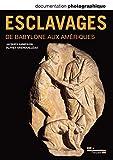Documentation photographique, n° 8097 - Esclavages, de Babylone aux Ameriques