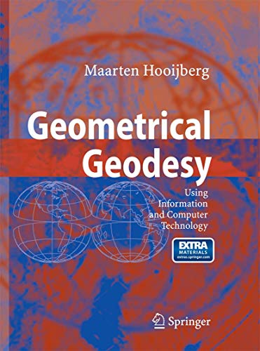 Compare Textbook Prices for Geometrical Geodesy: Using Information and Computer Technology 2008 Edition ISBN 9783642433368 by Hooijberg, Maarten