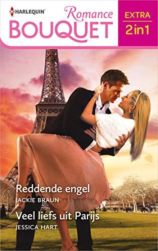 Reddende engel / Veel liefs uit Parijs (Bouquet Extra Book 571) (Dutch Edition)