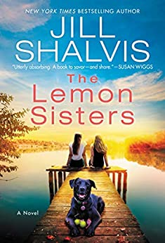 The Lemon Sisters: A Novel (The Wildstone Series Book 3) by [Jill Shalvis]